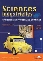 Couverture du livre « Sciences industrielles en CPGE ; exercices et problèmes corrigés » de Noel Millet aux éditions Casteilla