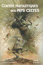 Couverture du livre « Contes fantastiques des pays celtes » de Collectif et Gerard Lomenech aux éditions Coop Breizh