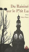 Couverture du livre « Du raisiné sur le P'tit Lu » de Alain Vince aux éditions Terre De Brume