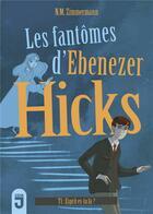 Couverture du livre « Les fantômes d'Ebenezer Hicks t.1 ; esprit, es-tu là ? » de Naima Murail-Zimmermann aux éditions Mijade