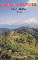 Couverture du livre « Citadelles d'orgueil » de Albert Ducloz aux éditions Jeanne D'arc