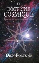 Couverture du livre « La Doctrine Cosmique » de Dion Fortune aux éditions Sesheta