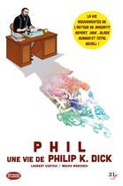 Couverture du livre « Phil ; une vie de Philip K. Dick » de Laurent Queyssi et Mauro Marchesi aux éditions 21g