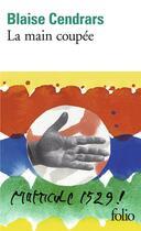 Couverture du livre « La main coupée » de Blaise Cendrars aux éditions Gallimard