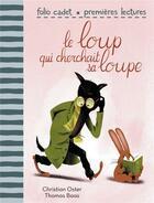 Couverture du livre « Le loup qui cherchait sa loupe » de Christian Oster et Thomas Baas aux éditions Gallimard-jeunesse