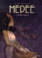 Couverture du livre « Médée t.1 ; l'ombre d'Hécate » de Blandine Le Callet et Nancy Pena aux éditions Casterman