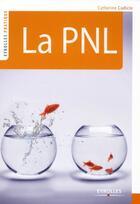 Couverture du livre « La PNL » de Cudicio Catheri aux éditions Organisation