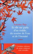 Couverture du livre « Et elle me parla d'un érable, du sourire de l'eau et de l'éternité » de Antoine Paje aux éditions Pocket