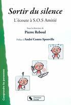 Couverture du livre « Sortir du silence ; l'écoute à SOS amitié » de Pierre Reboul aux éditions Chronique Sociale