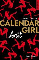 Couverture du livre « Calendar girl ; août » de Audrey Carlan aux éditions Hugo