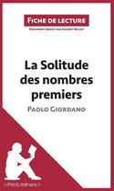 Couverture du livre « La solitude des nombres premiers, de Paolo Giordano ; analyse complète de l'oeuvre et résumé » de Audrey Millot aux éditions Lepetitlitteraire.fr