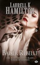 Couverture du livre « Anita Blake T.21 ; baiser rebelle » de Laurell K. Hamilton aux éditions Milady