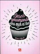 Couverture du livre « Desserts gourmands sans oeufs ni lait » de Marie Laforet aux éditions La Plage