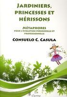 Couverture du livre « Jardiniers princesses et herissons » de Casula Cc aux éditions Satas