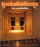 Couverture du livre « Installations : l'art en situation » de Oliveira Nicolas De aux éditions Thames And Hudson