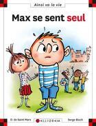 Couverture du livre « Max se sent seul » de Serge Bloch et Dominique De Saint-Mars aux éditions Calligram