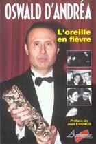 Couverture du livre « L'Oreille En Fievre » de Oswald D' Andrea aux éditions Arthemus