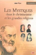 Couverture du livre « Les mystiques dans le christianisme et les grandes religions » de Jean Plyia aux éditions Ephese
