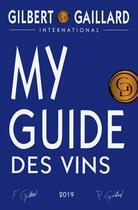 Couverture du livre « My guide des vins (édition 2019) » de Collectif aux éditions Gilbert Et Gaillard