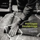 Couverture du livre « Héritages / déshéritage ; paysages industriels de Marseille » de Abed Abidat et Jean-Louis Marcot aux éditions Images Plurielles