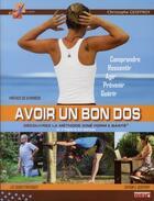 Couverture du livre « Avoir un bon dos ; découvrez la méthode kiné form & santé » de Christophe Geoffroy aux éditions Geoffroy
