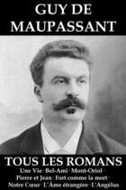 Couverture du livre « Tous les romans de Maupassant » de Guy de Maupassant aux éditions E-artnow