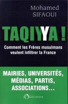 Couverture du livre « Taqiyya ! comment les Frères musulmans veulent infiltrer la France » de Mohamed Sifaoui aux éditions L'observatoire