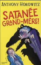 Couverture du livre « Satanée grand-mère ! » de Tony Ross et Anthony Horowitz aux éditions Hachette Romans