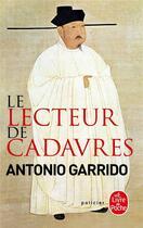 Couverture du livre « Le lecteur de cadavres » de Antonio Garrido aux éditions Lgf
