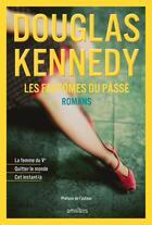 Couverture du livre « Les fantômes du passé ; la femme du Ve, quitter le monde, cet instant-là » de Douglas Kennedy aux éditions Omnibus