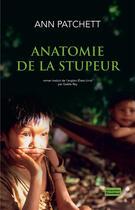 Couverture du livre « Anatomie de la stupeur » de Ann Patchett aux éditions Jacqueline Chambon