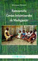 Couverture du livre « Ramoamina ; contes betsimisaraka de Madagascar » de Monique Djistera aux éditions L'harmattan