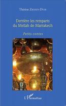 Couverture du livre « Derrière les remparts du Mellah de Marrakech ; petits contes » de Therese Zrihen-Dvir aux éditions L'harmattan