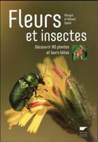 Couverture du livre « Fleurs et insectes ; découvrir 80 plantes et leurs hôtes » de Margot Spohn et Roland Spohn aux éditions Delachaux & Niestle