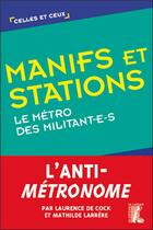 Couverture du livre « Manifs et stations ; le métro des militant-e-s » de Laurence De Cock et Mathilde Larrere aux éditions Editions De L'atelier