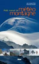 Couverture du livre « Petit manuel de météo montagne » de Thillet-J.J aux éditions Glenat