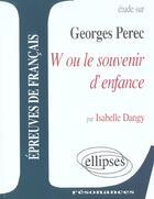 Couverture du livre « Etude Sur W Ou Le Souvenir D'Enfance Georges Perec » de Dangy aux éditions Ellipses Marketing