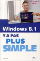 Couverture du livre « Y A PAS PLUS SIMPLE ; windows 8.1 » de Henri Lilen aux éditions First Interactive