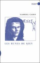 Couverture du livre « Les Runes De Kiev » de Gabriel Cairn aux éditions Le Publieur