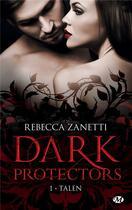 Couverture du livre « Dark protectors T.1 ; Talen » de Rebecca Zanetti aux éditions Milady