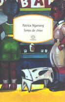 Couverture du livre « Temps de chien » de Patrice Nganang aux éditions Motifs