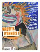 Couverture du livre « Maudits Lyonnais ; renouveau des arts plastiques à Lyon au cours des années 1960 » de Denis Vaginay aux éditions Fage