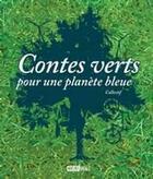 Couverture du livre « Contes verts pour une planète bleue » de Collectif aux éditions Michel Brule