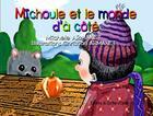 Couverture du livre « Michoule et le monde d'à côté » de Michele Armanet et Christian Armanet aux éditions Scribe D'opale