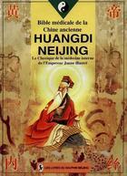 Couverture du livre « Huangdi Neijing ; le classique de la médecine interne de l'Empereur Jaune illustré ; bible médicale de la Chine ancienne » de Yazhou Han et Chuncai Zhou aux éditions Livres Du Dauphin