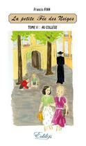 Couverture du livre « La petite fée des neiges t.2 ; au collège » de Francis Finn aux éditions Edilys
