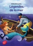 Couverture du livre « Légendes de la mer » de Bernard Clavel aux éditions Hachette Jeunesse