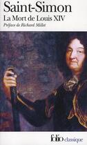 Couverture du livre « La mort de Louis XIV (1715) » de Saint-Simon aux éditions Gallimard