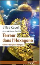 Couverture du livre « Terreur dans l'hexagone ; genèse du djihad français » de Gilles Kepel aux éditions Gallimard