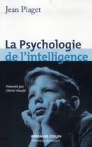 Couverture du livre « La psychologie de l'intelligence » de Jean Piaget aux éditions Armand Colin